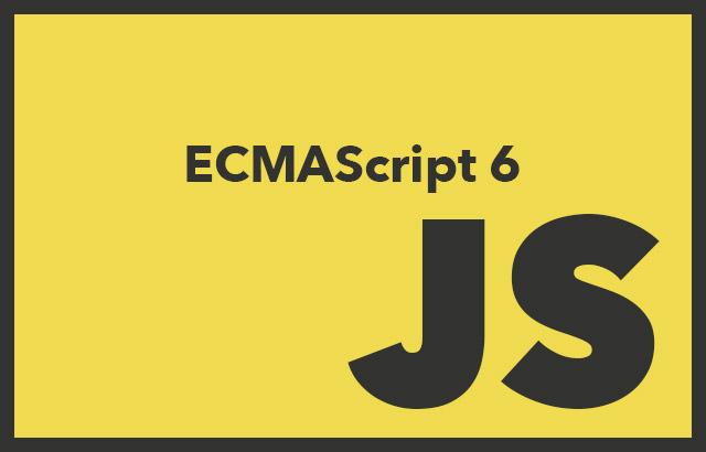 ES6 ECMAScript6